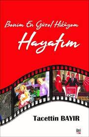 CHP İzmir Milletvekili Tacettin Bayır, kendi hayatını konu alan 'Benim En Güzel Hikayem Hayatım' isimli kitabının tanıtımını yaptı.